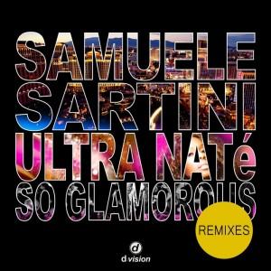 Samuele Sartini & Ultra Nate - So Glamorous (Remixes) [DVision]