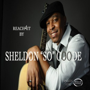 Sheldon So Goode - Reach 4 It [Wali-B Entertainment]