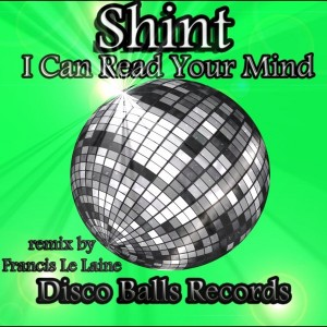 Shint - I Can Read Your Mind [Disco Balls Records]
