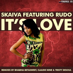 Skaiva feat. Rudo Nyoni - It's Love [Peng Africa]