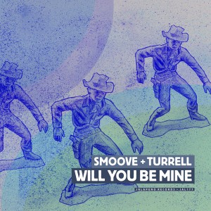 Smoove & Turrell - Will You Be Mine [Jalapeno]