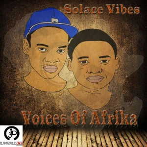Solace Vibes - Voices of Afrika [Juvinale Dee Productions]