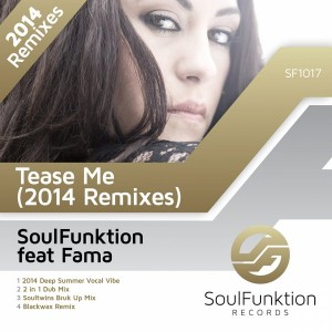 SoulFunktion feat.FAMA - Tease Me (2014 Remixes) [SoulFunktion Records]