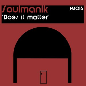 Soulmanik - Does It Matter [Rural Musiq]