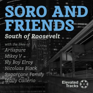 South of Roosevelt - SoRo And Friends [Elevated Tracks]