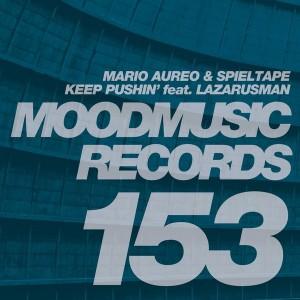 Spieltape & Mario Aureo feat. Lazarusman - Keep Pushin' [Moodmusic]