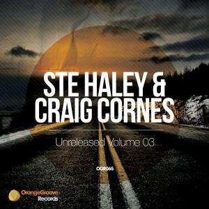 Ste Haley & Craig Cornes - Unreleased Volume 03 [Orange Groove Records]
