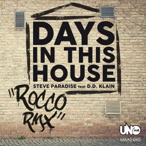 Steve Paradise feat. D.D. Klain - Days in This House [Uno Mas Digital Recordings]