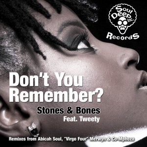 Stones & Bones Feat. Tweety - Don't You Remember [SoulDeep Inc. Records]