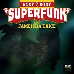 Superfunk feat. Jameisha Trice - Body 2 Body [S&S Records]