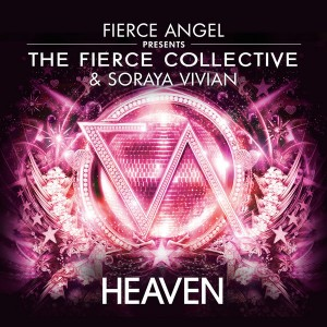 The Fierce Collective feat. Soraya Vivian - Heaven [Fierce Angel Records]