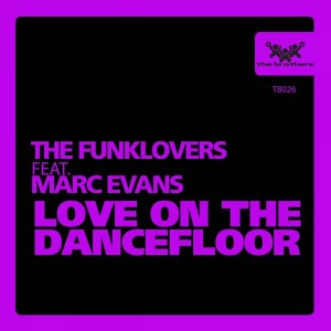The Funklovers feat. Marc Evans - Love on the Dancefloor [The Brothers]