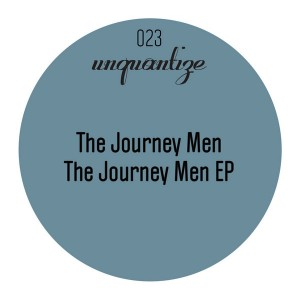 The Journey Men - The Journey Men EP [unquantize]