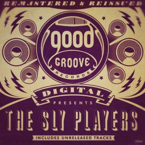 The Sly Players - Remastered & Reissued [Goodgroove]