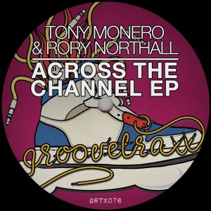 Tony Monero & Rory Northall - Across The Channel EP [GrooveTraxx]