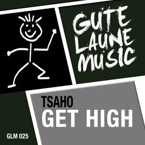 Tsaho - Get High [Gute Laune Music]