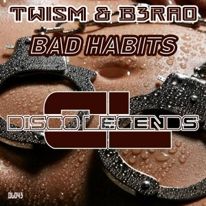 Twism & B3RAO - Bad Habits [Disco Legends]
