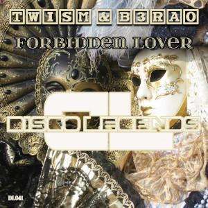 Twism & B3RAO - Forbidden Lover [Disco Legends]