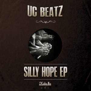 UC Beatz - Silly Hope EP [Cabbie Hat Recordings]