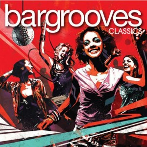 Various Artists - Bargrooves Classics Deluxe [Bargrooves]