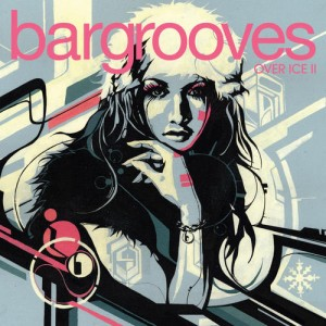 Various Artists - Bargrooves Over Ice 2 [Bargrooves]
