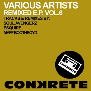 Various Artists - Conkrete Remixed EP Vol.6 [Conkrete Digital Music]