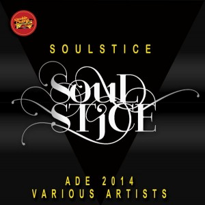 Various Artists - Soulstice ADE 2014 [Double Cheese Records]