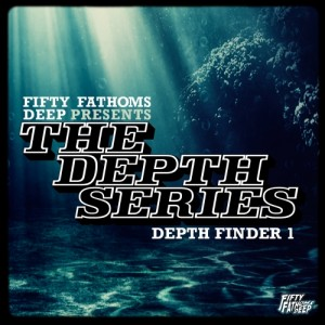 Various Artists - The Depth Series, Depth Finder 1 [Fifty Fathoms Deep]