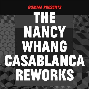 Various Artists - The Nancy Whang Casablanca Reworks [Gomma]
