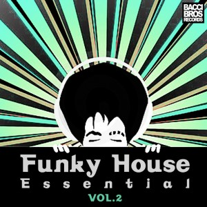Various - Funky House Essential Vol 2 [Bacci Brothers]
