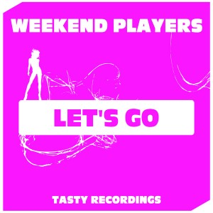 Weekend Players - Let's Go [Tasty Recordings Digital