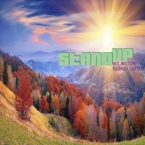 Wil Milton & Rodney Carter - Stand Up-Single Version [Blak Ink Music Group]