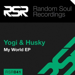 Yogi & Husky - My World EP [Random Soul Recordings]