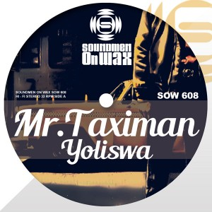 Yoliswa - Mr. Taximan [SOUNDMEN On WAX]