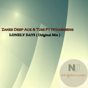 Zakes DeepAce & Tumi feat. Nthabiseng - Lonely Days (Main Vocal Mix) [NuAfro Records]