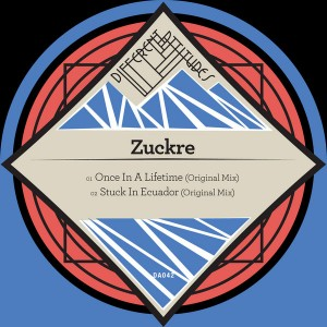 Zuckre - Once In A Lifetime EP [Different Attitudes]