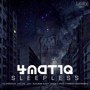4Matiq - Sleepless [JusVibe]