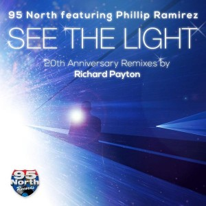 95 North feat. Phillip Ramirez - See The Light (20th Anniversary Remixes) [95 North Records]