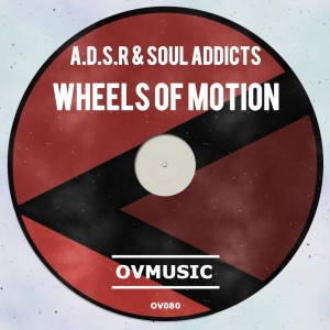 A.D.S.R feat. Soul Addicts - Wheels of Motion [Ov Music]