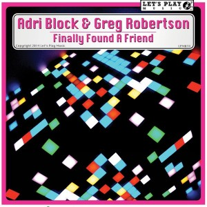 Adri Block & Greg Robertson - I Finally Found A Friend [Let's Play Music]