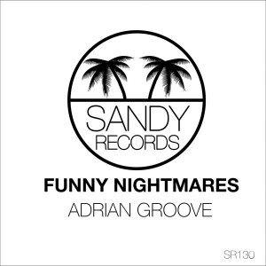Adrian Groove - Funny Nightmares [Sandy Records]
