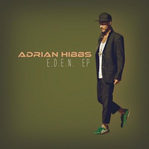 Adrian Hibbs - E.D.E.N. EP [A Hibbs Joint]