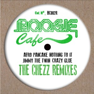 Afro Pancake & Jimmy The Twin - Nothing to It  Crazy Glue (The Chezz Remixes) [Boogie Cafe]