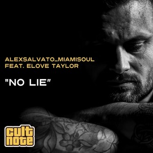 Alex Salvato Miamisoul feat. Elove Taylor - No Lie [Cult Note]