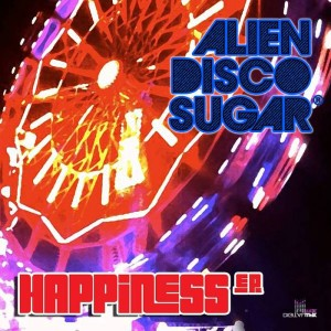 Alien Disco Sugar - Happiness [Digital Wax Productions]