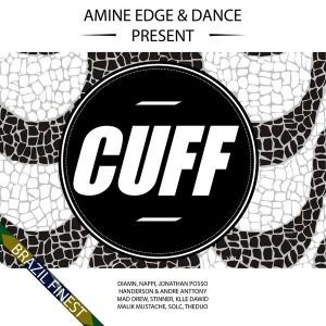 Amine Edge & DANCE Present CUFF, Vol. 3 - Brazil Finest [CUFF]