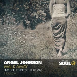 Angel Johnson - Walk Away [Seamless Soul]