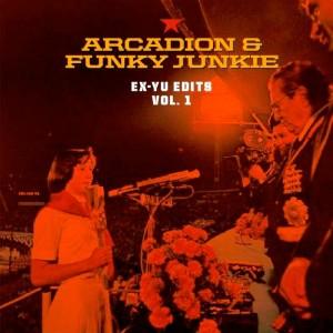 Arcadion & Funky Junky - Ex-Yu Edits Vol.1 [Vehicle]