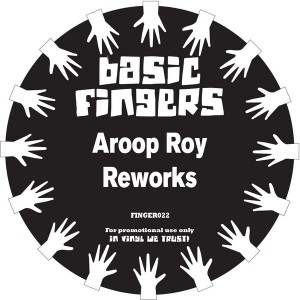 Aroop Roy - Aroop Roy Reworks [Basic Fingers]