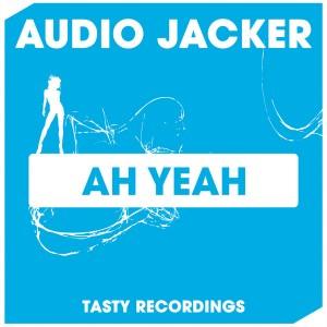 Audio Jacker - Ah Yeah [Tasty Recordings Digital]